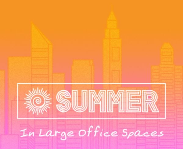 Summer in Large Office Spaces