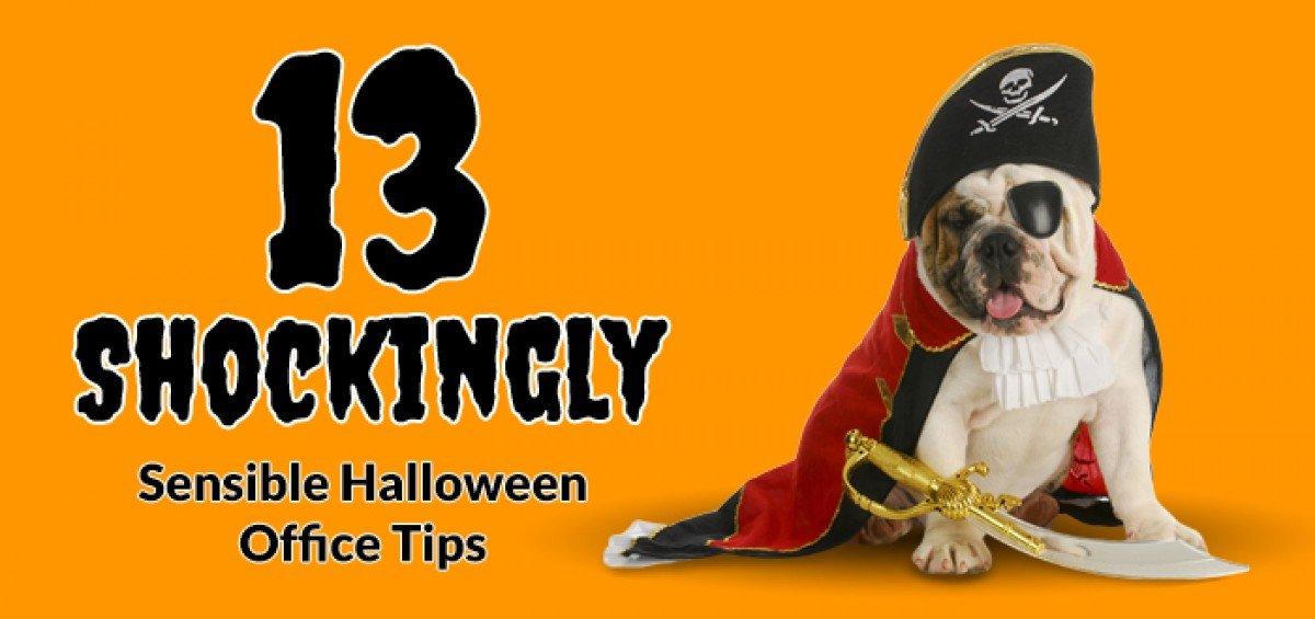 13 shockingly sensible halloween office tips