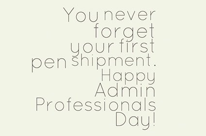 you never forget your first pen shipment. happy admin professionals day erin hannon the office