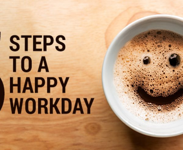 5 Steps to a Happy Workday