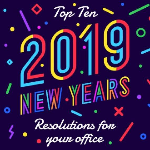 Top Ten 2019 Office New Years Resolutions