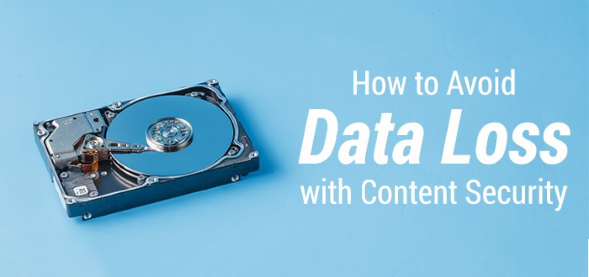How to Avoid Data Loss with Content Security