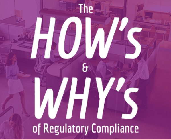 The How's and Why's of Regulatory Compliance