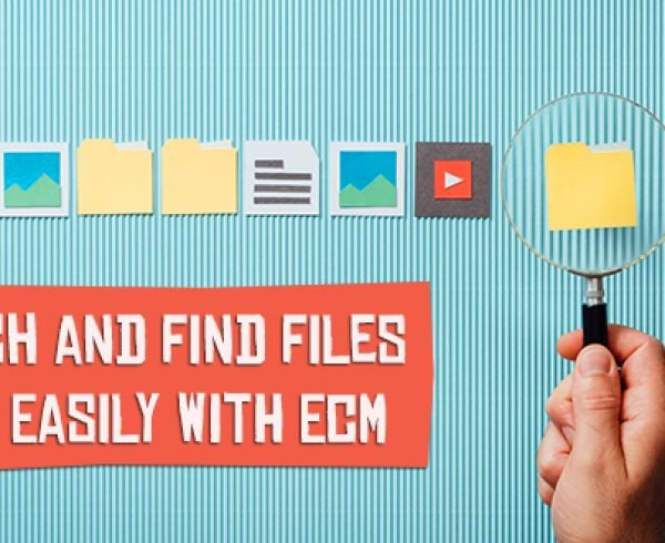 Search and Find Files More Easily with ECM