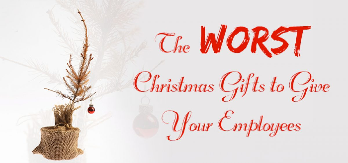 The Worst Christmas Gifts to Give Your Employees