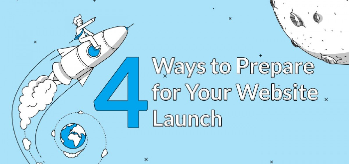 4 Ways to Prepare for Your Website Launch