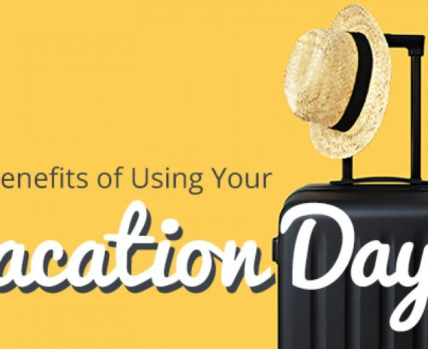 The Benefits of Using Your Vacation Days