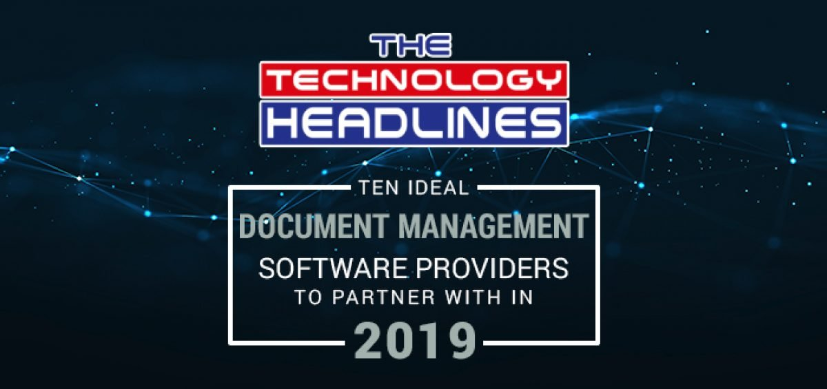 Computhink Featured Story for Technology Headlines' Ten Ideal Document Management Software Providers to Partner with in 2019