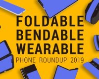 Foldable, Bendable, Wearable Phone Roundup 2019