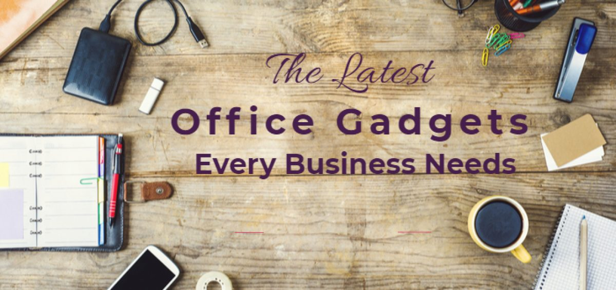 The Latest Office Gadgets Every Business Needs