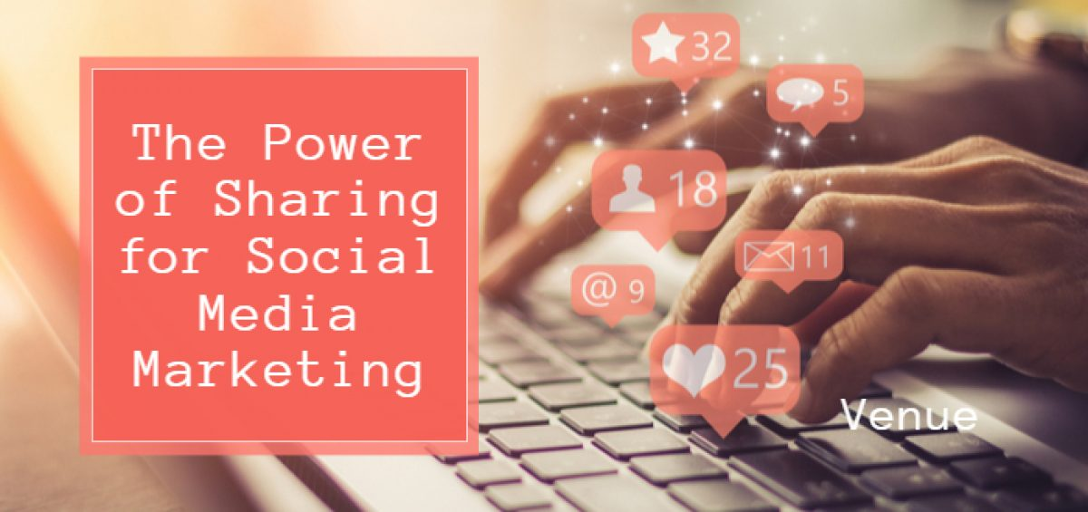 The Power of Sharing for Social Media Marketing