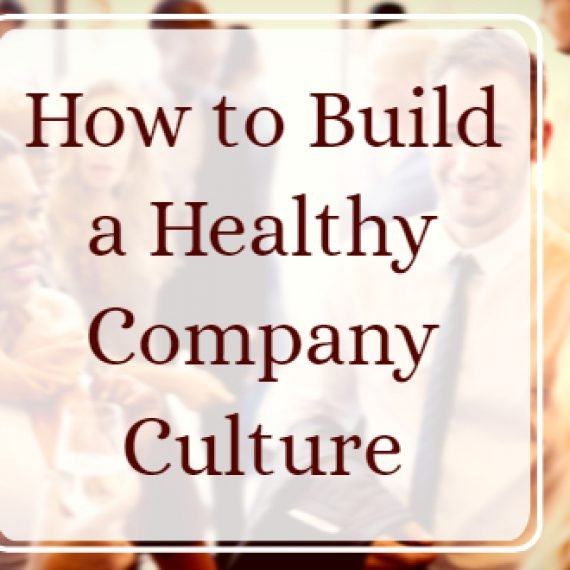 How to Build a Healthy Company Culture