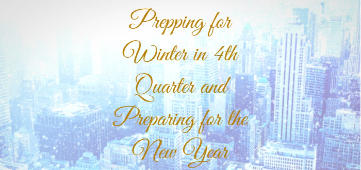 Prepping for Winter in 4th Quarter and Preparing for the New Year