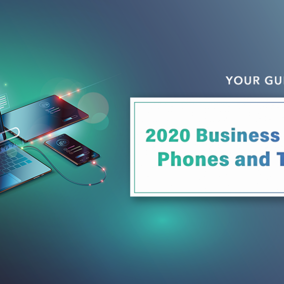 Your Guide to 2020 Business Mobile Apps, Phones, and Tech Trends