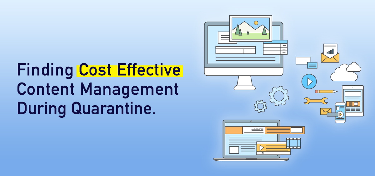 Finding Cost Effective Content Management During Quarantine