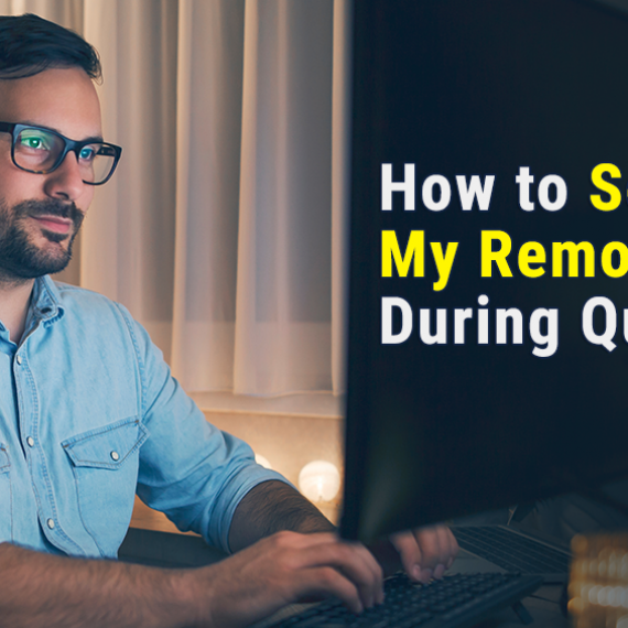 How to Secure My Remote Business During Quarantine