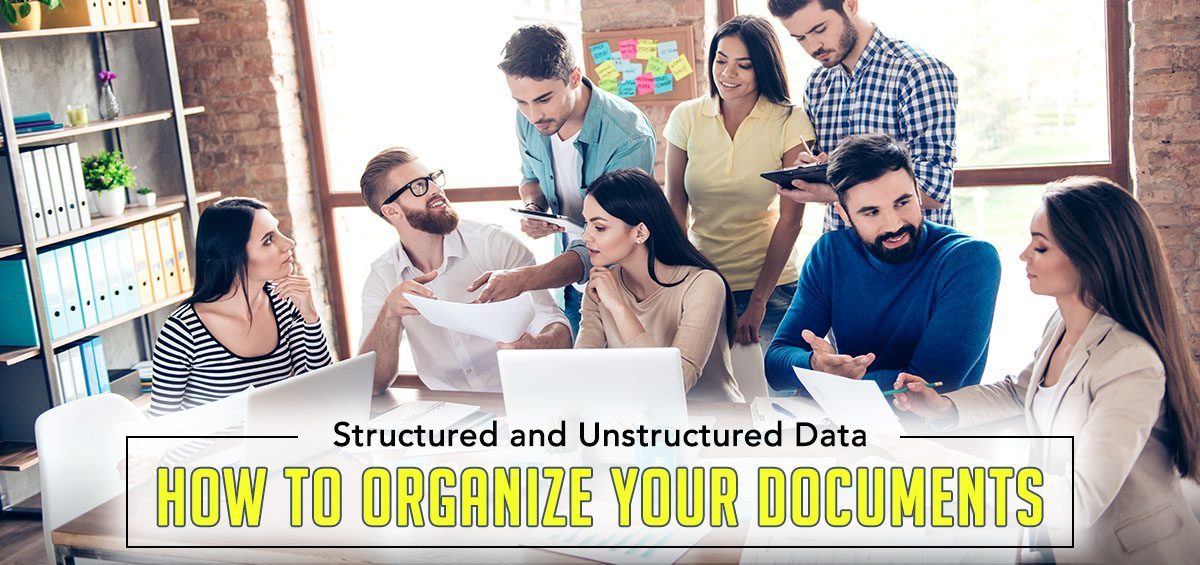 Structured and Unstructured Data: How to Organize Your Documents